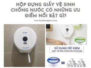 Hộp đựng giấy vệ sinh chống nước có những ưu điểm gì nổi trội?